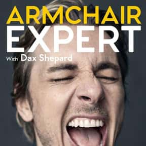Armchair Expert with Dax Shepa is listed (or ranked) 10 on the list The Most Popular Comedy Podcasts Right Now, Ranked
