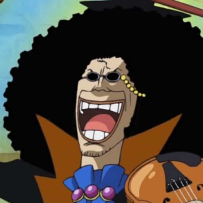 Afro-Hair Guy is listed (or ranked) 3 on the list The Best Brook Quotes from One Piece