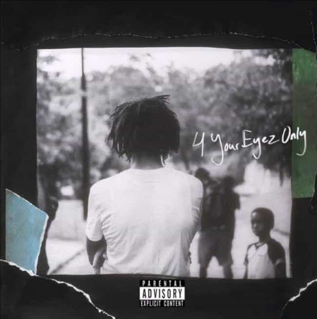 4 Your Eyez Only is listed (or ranked) 3 on the list The Best J. Cole Albums, Ranked