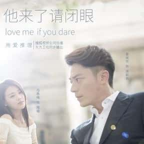 Love Me If You Dare is listed (or ranked) 13 on the list The Best Chinese Dramas and Soap Operas