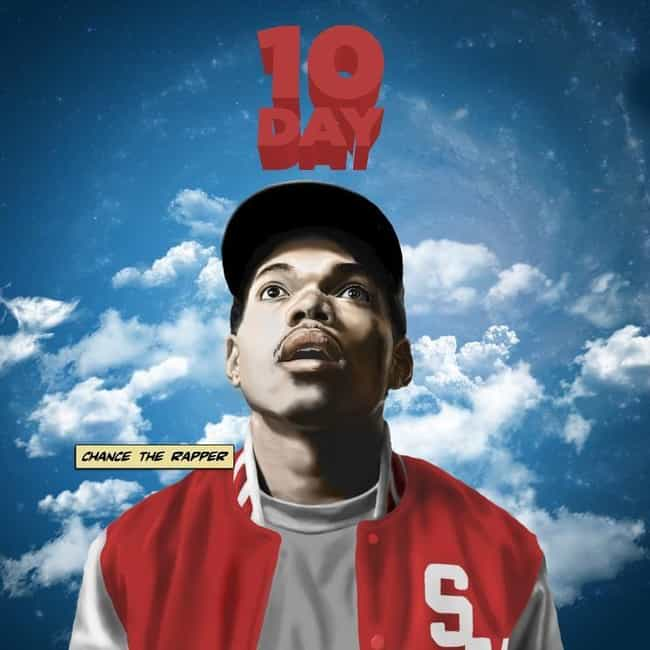 10 Day is listed (or ranked) 3 on the list The Best Chance the Rapper Albums, Ranked