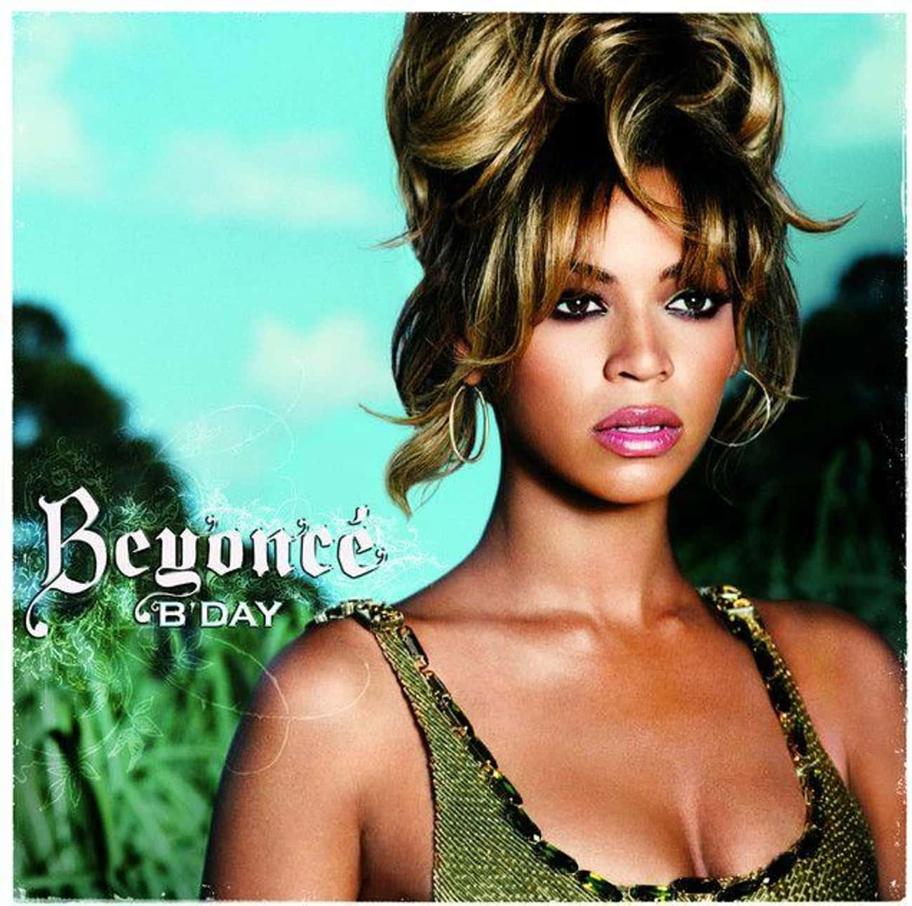 B'Day is listed (or ranked) 3 on the list The Best Beyonce Albums, Ranked