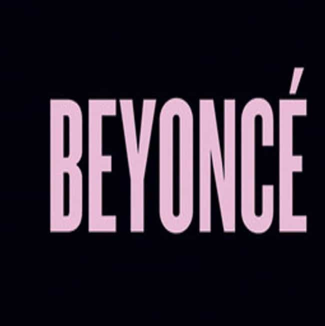 Beyoncé is listed (or ranked) 1 on the list The Best Beyonce Albums, Ranked