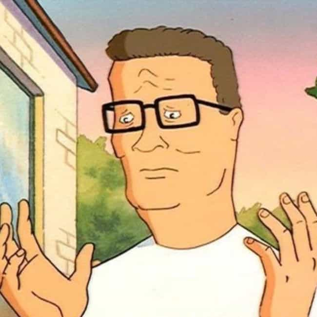 One Degree Hotter is listed (or ranked) 3 on the list The Greatest Hank Hill Quotes Of All Time