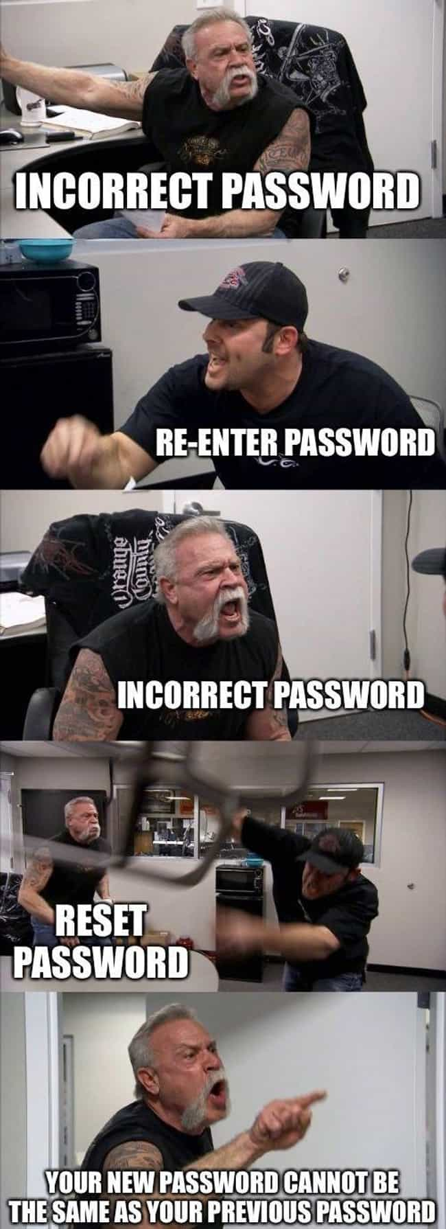 You Shall Not Pass(word) is listed (or ranked) 1 on the list The 15 Best 'American Chopper' Memes That Will Make You Laugh Every Time