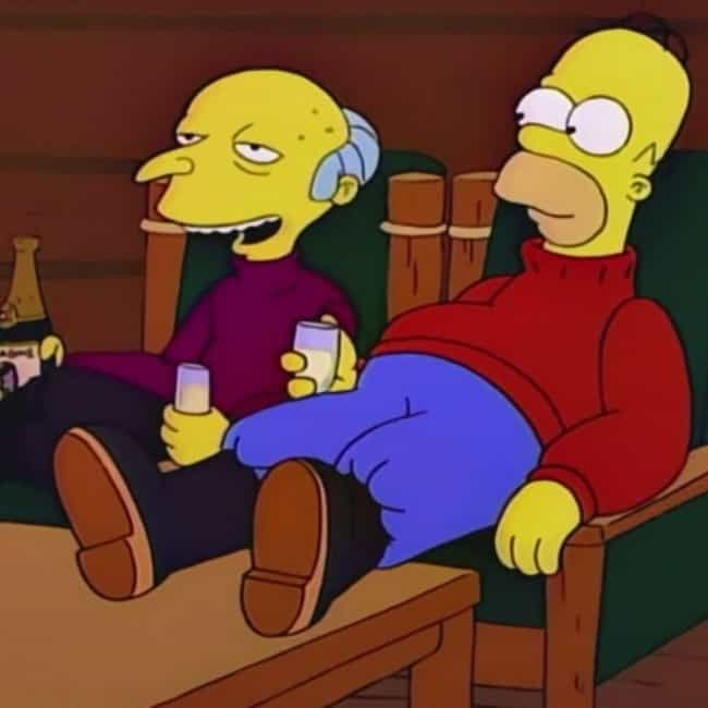 Way Richer is listed (or ranked) 2 on the list The Best Mr. Burns Quotes of All Time