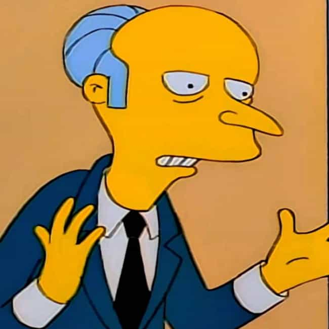 Three Demons is listed (or ranked) 1 on the list The Best Mr. Burns Quotes of All Time