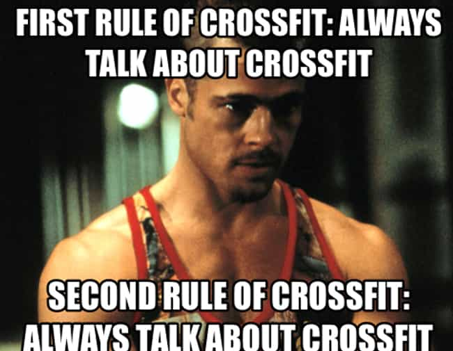 Tyler Burden is listed (or ranked) 4 on the list 19 Hilarious Memes About Crossfit That Get It Just Right