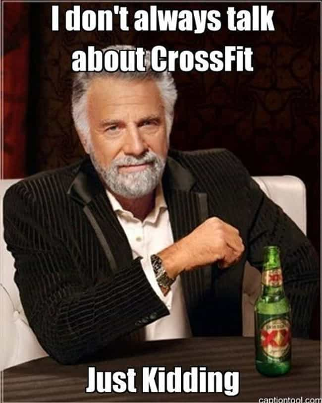 Dos Equis, Uno Pensamiento is listed (or ranked) 3 on the list 19 Hilarious Memes About Crossfit That Get It Just Right