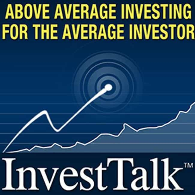 InvestTalk is listed (or ranked) 3 on the list The Best Financial Podcasts