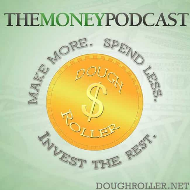 The Dough Roller Money Podcast is listed (or ranked) 2 on the list The Best Financial Podcasts