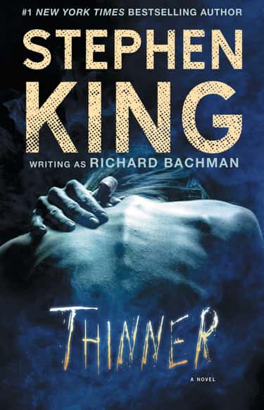 Stephen King Wrote 'Thinner' Under A Pen Name