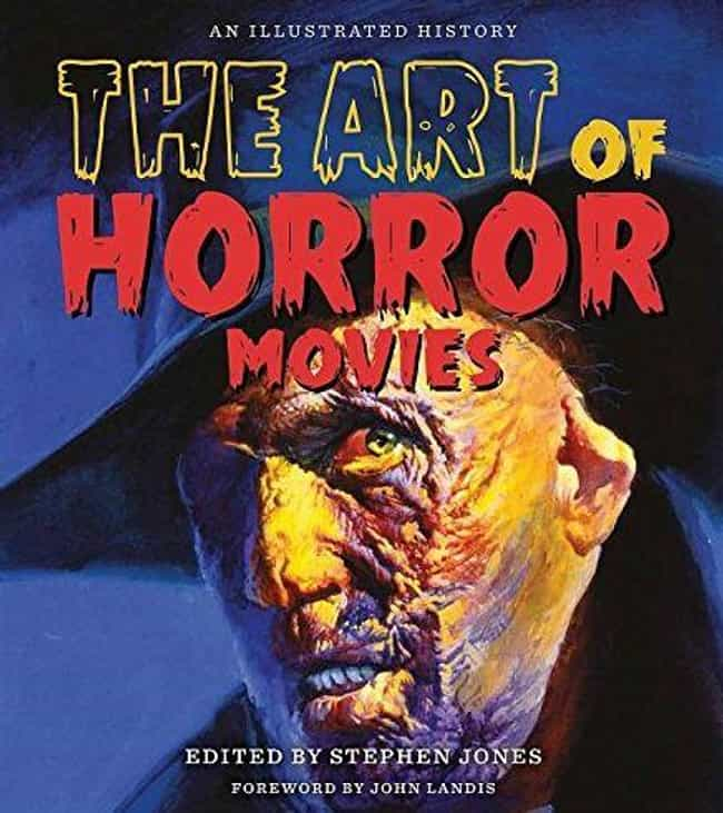 The Art Of Horror Movies... is listed (or ranked) 3 on the list 16 Coffee Table Books For People Obsessed With Horror