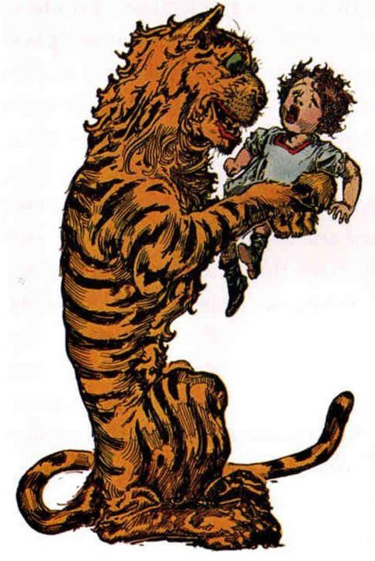 The Hungry Tiger is listed (or ranked) 3 on the list The Weirdest, Most Disturbing Creatures In The 'Wizard Of Oz' Series