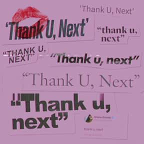 thank u, next is listed (or ranked) 18 on the list All The Things That Were A Thing In 2018, Ranked