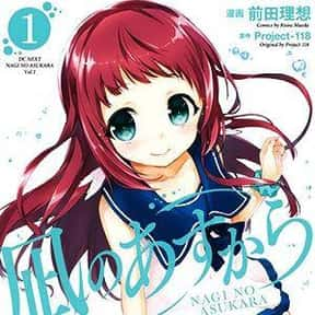 Nagi no Asukara is listed (or ranked) 17 on the list The Best Manga About Unrequited Love