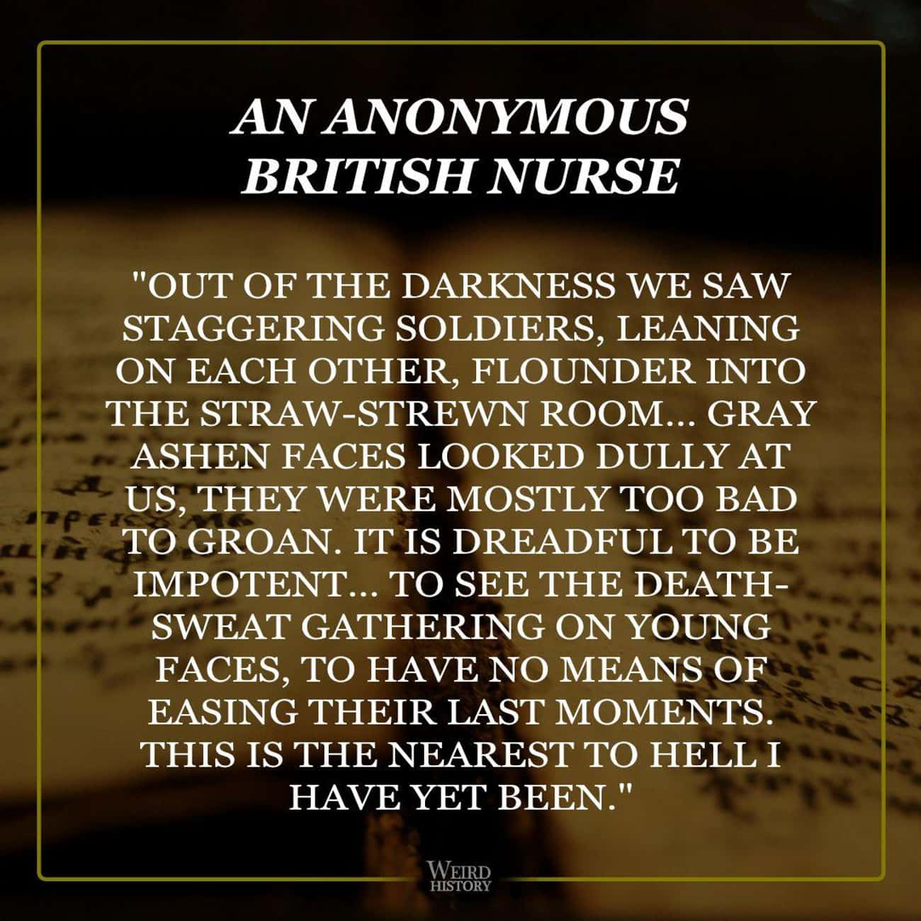 Nurses Were Surrounded By Sold is listed (or ranked) 2 on the list Firsthand Accounts From Nurses Who Served During WWI