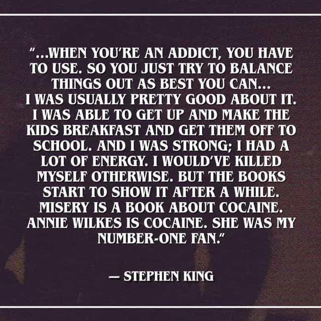 A Classic Character Embodied C... is listed (or ranked) 2 on the list Brutally Honest Quotes From Stephen King On His Own Worst Days