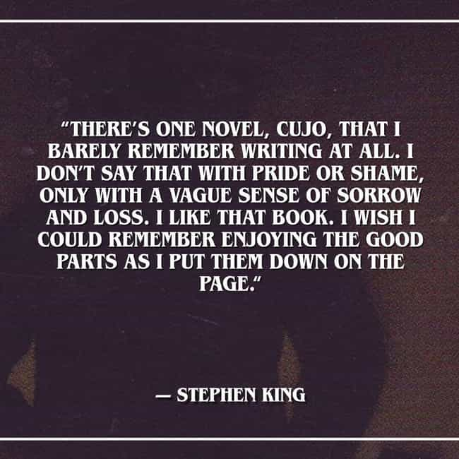 He Barely Remembers Writing On... is listed (or ranked) 1 on the list Brutally Honest Quotes From Stephen King On His Own Worst Days