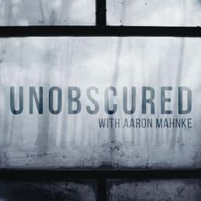 Unobscured  is listed (or ranked) 14 on the list The Best Current Podcasts