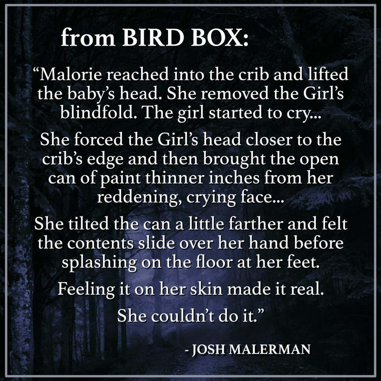 Malorie Makes An Impossible De is listed (or ranked) 1 on the list Things From The 'Bird Box' Book That Were Too Intense For The Screen
