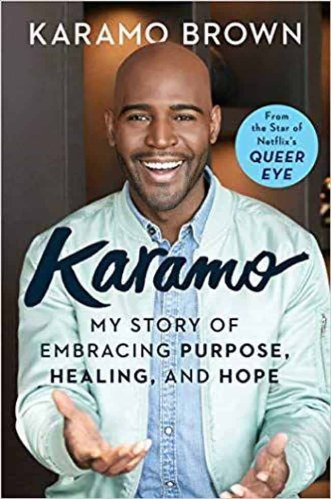 Karamo: My Story of Embracing ... is listed (or ranked) 2 on the list Celebrities Who Wrote the Best Memoirs In 2019
