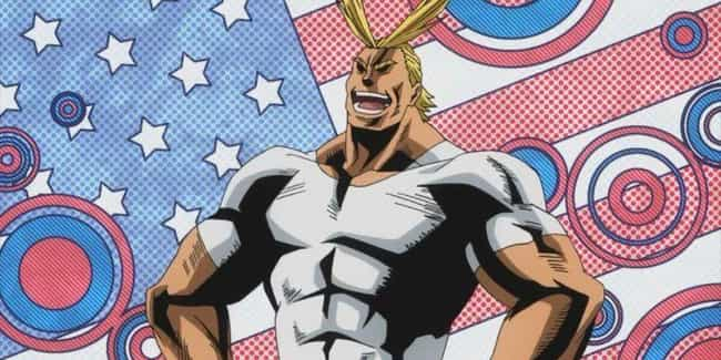 All Might - My Hero Academia is listed (or ranked) 1 on the list 15 Anime Characters Who Should Run For President in 2020