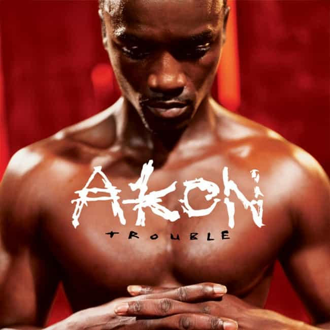 Trouble is listed (or ranked) 2 on the list The Best Akon Albums, Ranked