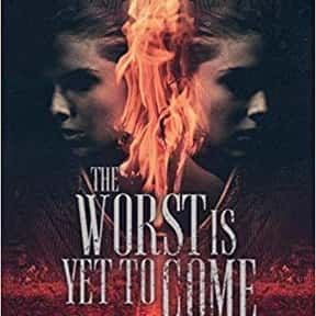 The Worst Is Yet to Come  is listed (or ranked) 1 on the list The Best Horror Novels of 2019