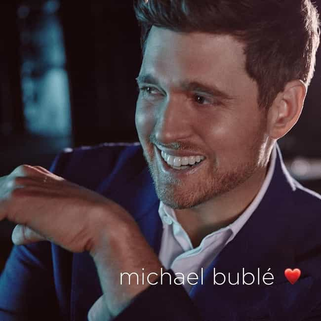 Love is listed (or ranked) 3 on the list The Best Michael Bublé Albums, Ranked