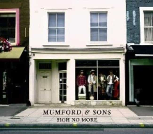 Sigh No More is listed (or ranked) 2 on the list The Best Mumford & Sons Albums, Ranked