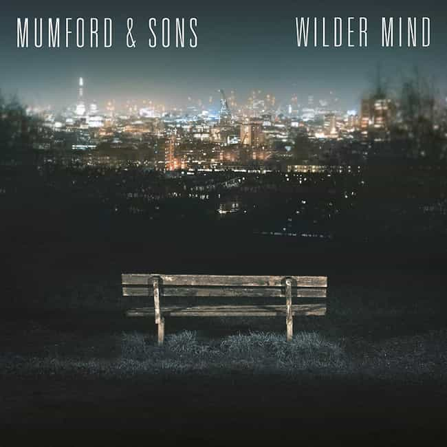 Wilder Mind is listed (or ranked) 4 on the list The Best Mumford & Sons Albums, Ranked