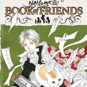 Natsume's Book Of Friends is listed (or ranked) 22 on the list The Best Supernatural Manga
