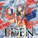 Eden: It's an Endless World! is listed (or ranked) 19 on the list The Best Post-Apocalyptic Manga