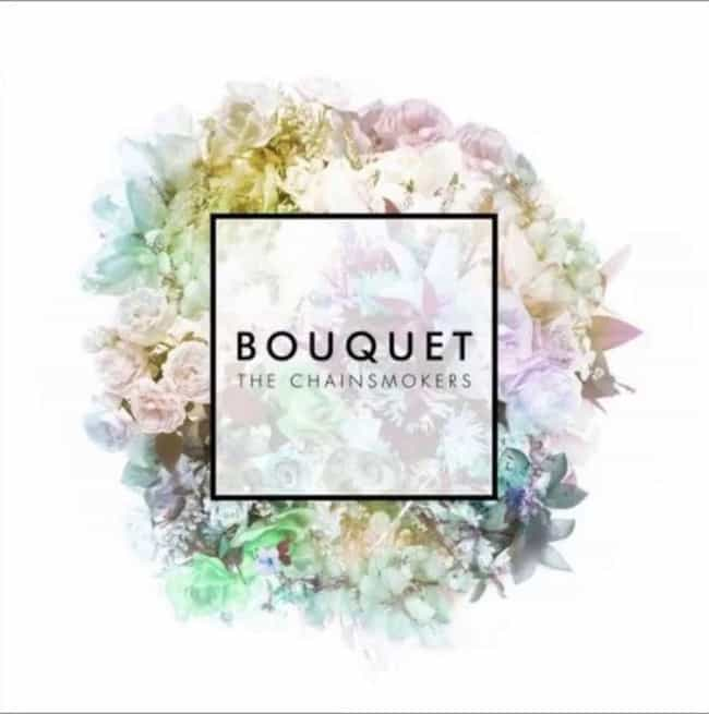Bouquet is listed (or ranked) 4 on the list The Best Albums By The Chainsmokers, Ranked