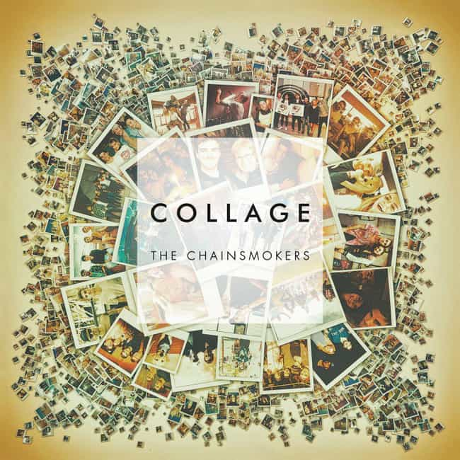 Collage is listed (or ranked) 3 on the list The Best Albums By The Chainsmokers, Ranked