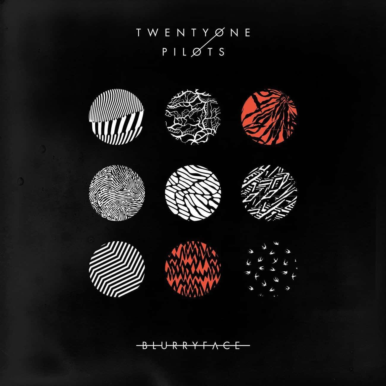 Blurryface is listed (or ranked) 4 on the list The Best Twenty One Pilots Albums, Ranked