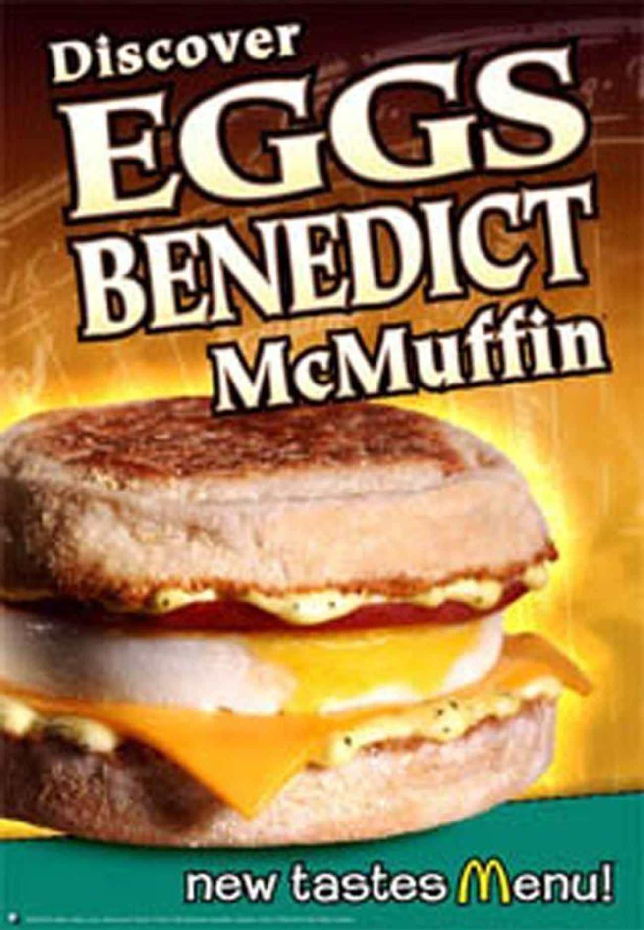 McDonald's Eggs Benedict McMuf is listed (or ranked) 3 on the list Discontinued Fast Food Breakfast Items You Forgot About