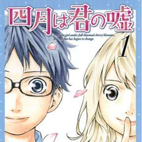 Your Lie In April is listed (or ranked) 6 on the list The Best Manga About Unrequited Love