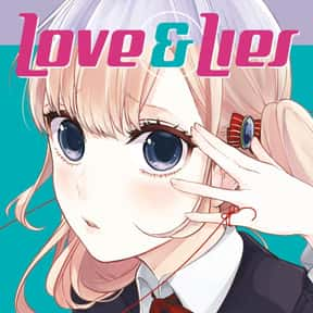 Love & Lies is listed (or ranked) 8 on the list The Best Manga About Unrequited Love