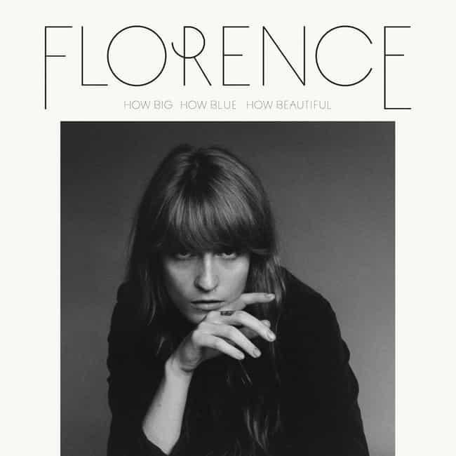 How Big, How Blue, How Beautif... is listed (or ranked) 1 on the list The Best Florence and the Machine Albums, Ranked