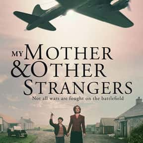 My Mother and Other Strangers is listed (or ranked) 19 on the list The Greatest TV Shows Set in the '40s