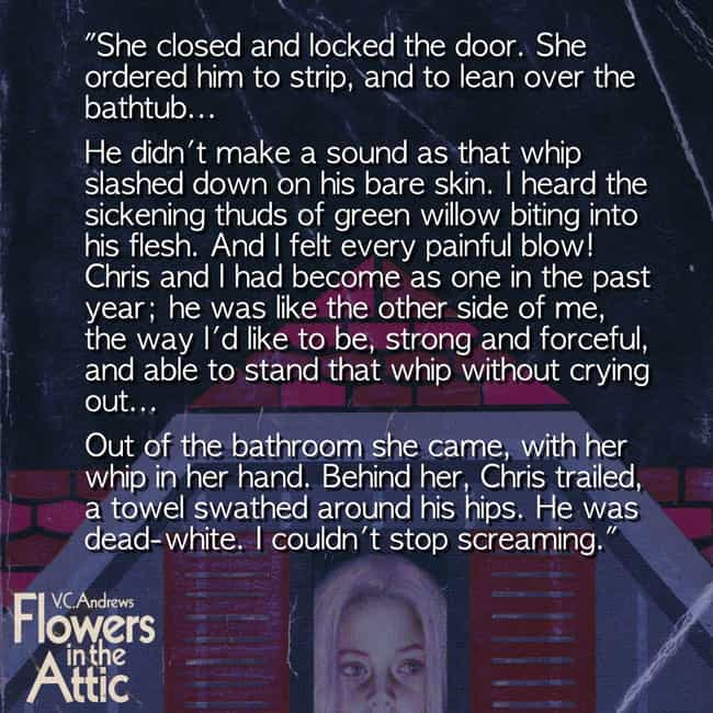A Vicious Scene In The Bathroo... is listed (or ranked) 2 on the list The Most Messed Up Excerpts From The 'Flowers In The Attic' Books
