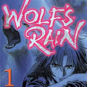 Wolf's Rain is listed (or ranked) 22 on the list The Best Anime Like Gangsta