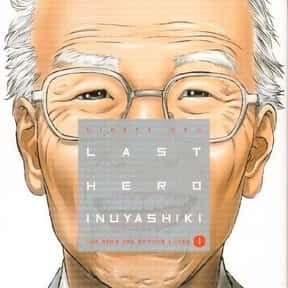 Inuyashiki is listed (or ranked) 2 on the list The Best Anime Like Gantz