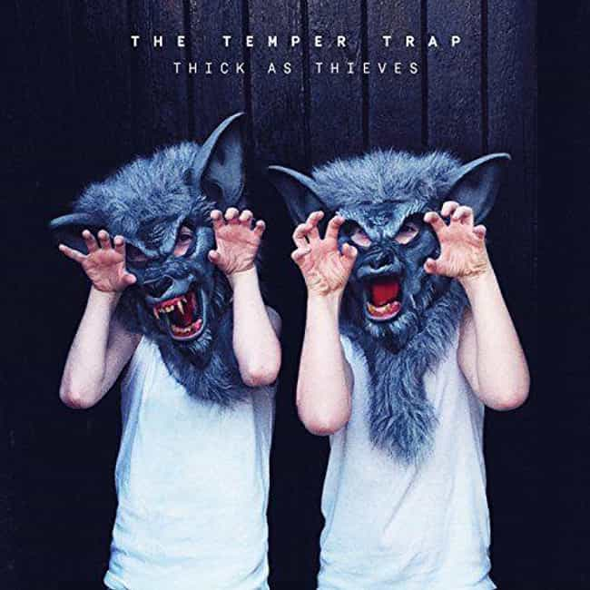 Thick as Thieves is listed (or ranked) 3 on the list The Best The Temper Trap Albums, Ranked