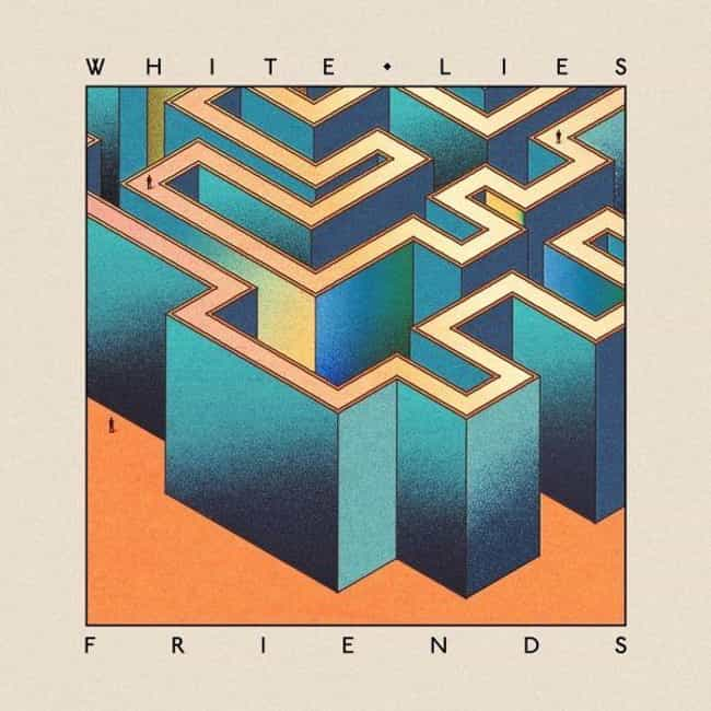 Friends is listed (or ranked) 2 on the list The Best White Lies Albums, Ranked