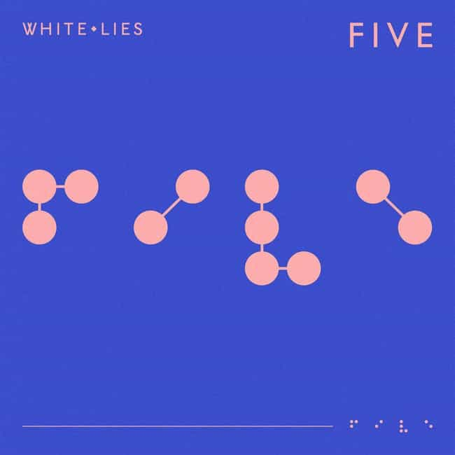 Five is listed (or ranked) 4 on the list The Best White Lies Albums, Ranked