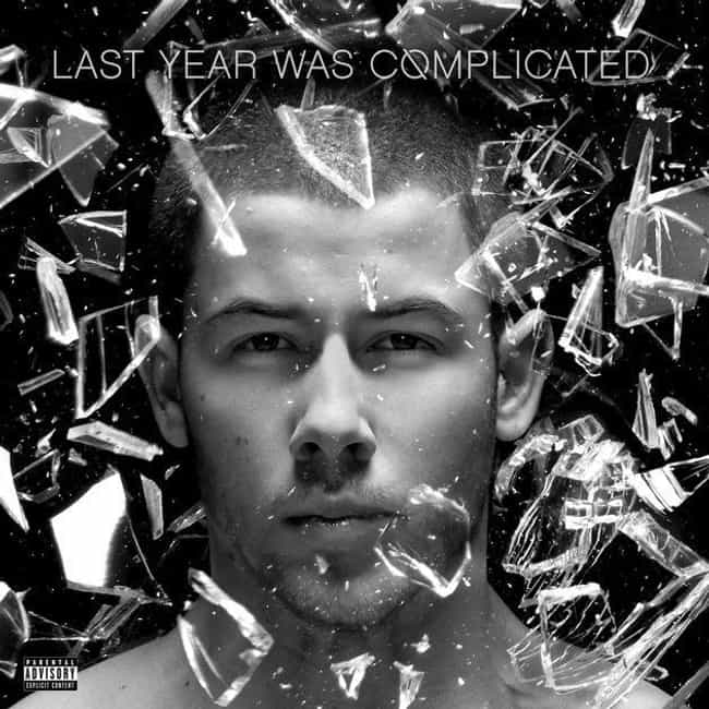 Last Year Was Complicated is listed (or ranked) 3 on the list The Best Nick Jonas Albums, Ranked