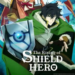 The Rising of the Shield Hero is listed (or ranked) 10 on the list The Best Anime on Crunchyroll